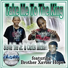 Take Me to the King (Praise Mix) [feat. Brother Xavier Hope]