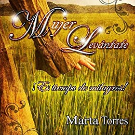 Amazon.com: Mujer Levantate: Marta Torres: MP3 Downloads