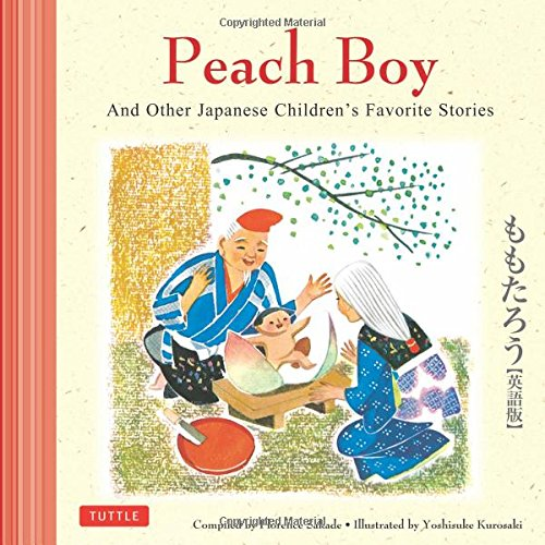 Peach Boy And Other Japanese Children's Favorite Stories (Fairy Tales For Boys)