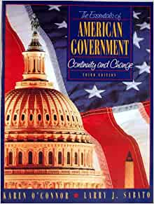 essentials of american government The clep american government exam covers material that is usually taught in a   bardes et al, american government and politics today: the essentials.