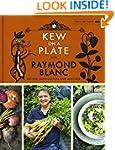 Kew on a Plate with Raymond Blanc (Ke...