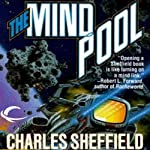 The Mind Pool: Chan Dalton, Book 1 (       UNABRIDGED) by Charles Sheffield Narrated by Andy Caploe