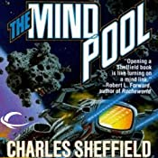 The Mind Pool: Chan Dalton, Book 1 | [Charles Sheffield]