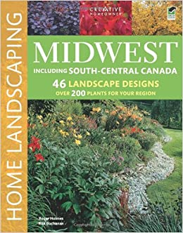Midwest home landscaping 3rd edition roger holmes mr for Garden design midwest