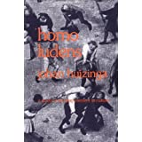 Homo Ludens: A Study of the Play-Element in Culture ~ Johan Huizinga