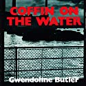 Coffin on the Water (       UNABRIDGED) by Gwendoline Butler Narrated by Nigel Carrington