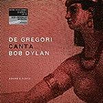 De Gregori Canta Bob Dylan Amore e Fu...