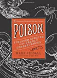 Poison: Sinister Species with Deadly Consequences (American Museum of Natural History)
