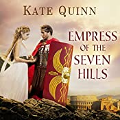Empress of the Seven Hills: Empress of Rome, Book 3 | Kate Quinn