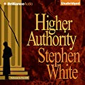Higher Authority: Alan Gregory, Book 3 Audiobook by Stephen White Narrated by Dick Hill