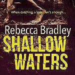 Shallow Waters: Hannah Robbins, Book 1 | Rebecca Bradley