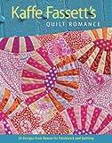 Kaffe Fassett Kaffe Fassett's Quilt Romance: 20 Designs from Rowan for Patchwork and Quilting (Patchwork Adn Quitting)