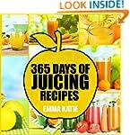 Juicing: 365 Days of Juicing Recipes...