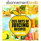 Juicing: 365 Days of Juicing Recipes (Juicing, Juicing for Weight Loss, Juicing Recipes, Juicing Books, Juicing for Health, Juicing Recipes for Weight ... Juicing for Beginners) (English Edition)