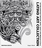Latino Art Collection: Tattoo-Inspired Chicano, Maya, Aztec & Mexican Styles: Tattoo-Inspired Chicano, Maya, Aztec and Mexican Styles