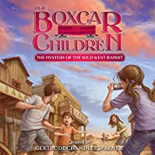 The Mystery of the Wild West Bandit: The Boxcar Children Mysteries, Book 135 Audiobook by Gertrude Chandler Warner Narrated by Tim Gregory