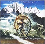 Sacred Chants Of Shiva-From The Banks ..