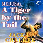 Medusa: A Tiger by the Tail: The Four Lords of the Diamond, Book 4 (       UNABRIDGED) by Jack L. Chalker Narrated by Kirby Heyborne