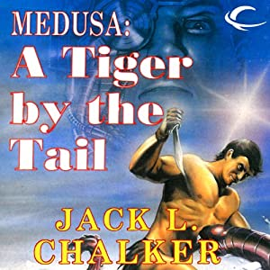Medusa: A Tiger by the Tail: The Four Lords of the Diamond, Book 4 | [Jack L. Chalker]