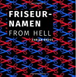 Friseurnamen from hell (German Edition)