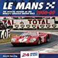 Le Mans 24 Hours 1960-69: The Official History of the World's Greatest Motor Race