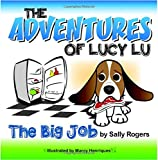 img - for The Adventures of Lucy Lu: The Big Job book / textbook / text book