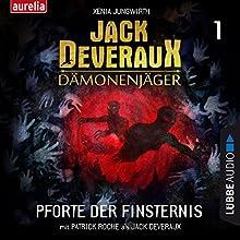 Pforte der Finsternis (Jack Deveraux Dämonenjäger 1) Hörbuch von Xenia Jungwirth Gesprochen von: Patrick Roche, Werner Uschkurat, Christoph Jablonka