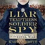 Liar, Temptress, Soldier, Spy: Four W...