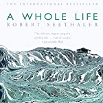 A Whole Life: A Novel | Robert Seethaler,Charlotte Collins - translator