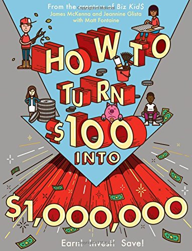 How to Turn $100 into $1,000,000: Earn! Save! Invest! (Make Learning Personal compare prices)
