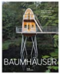 Baumh�user. Neue Architektur in den B...