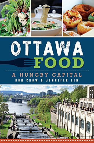 Ottawa Food: A Hungry Capital by Don Chow, Jennifer Lim