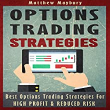 Options Trading: Strategies: Best Options Trading Strategies for High Profit & Reduced Risk Audiobook by Matthew Maybury Narrated by Mark Shumka