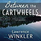 Between the Cartwheels: Orion's Cartwheels, Book 2 Hörbuch von Lawrence Winkler Gesprochen von: Lawrence Winkler