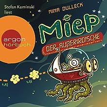 Miep, der Außerirdische Hörbuch von Nina Dulleck Gesprochen von: Stefan Kaminski