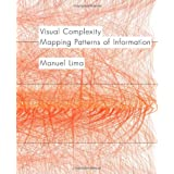 Visual Complexity: Mapping Patterns of Information ~ Manuel Lima