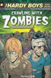 Gerry Conway Crawling with Zombies (Hardy Boys Graphic Novels (Papercutz Paperback))