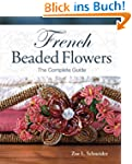 French Beaded Flowers - The Complete...