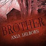 Brother | Ania Ahlborn