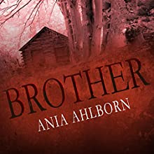Brother (       UNABRIDGED) by Ania Ahlborn Narrated by Paul Boehmer