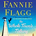 The Whole Town's Talking: A Novel Audiobook by Fannie Flagg Narrated by Fannie Flagg