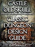 img - for CASTLE OLDSKULL ~ CDDG1: The Classic Dungeon Design Guide ~ Book 1: Forging the Underworld (Castle Oldskull Fantasy Role-Playing Game Supplements) book / textbook / text book