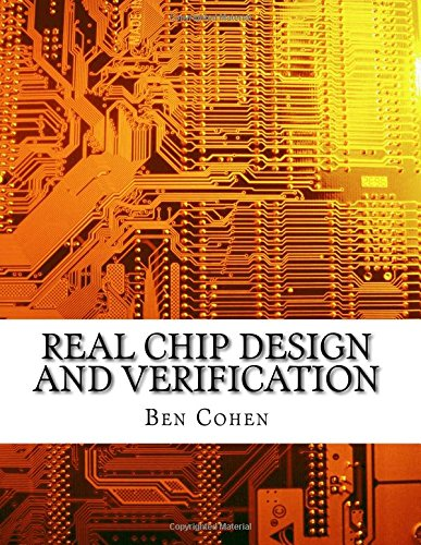 Real Chip Design and Verfication Using Verilog Amd Vhdl