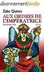 AUX ORDRES DE L'IMPERATRICE: TROISI�M...