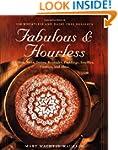 Fabulous & Flourless : 150 Wheatless...