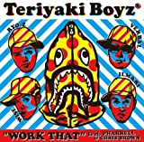 WORK THAT feat. PHARRELL & CHRIS BROWN-TERIYAKI BOYZ