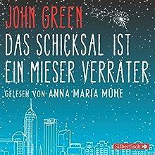 Das Schicksal ist ein mieser Verräter Hörbuch von John Green Gesprochen von: Anna Maria Mühe