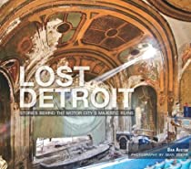 Lost Detroit: Stories Behind the Motor City's Majestic Ruins Ebook & PDF Free Download