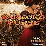 The Warlock's Curse (       UNABRIDGED) by M. K. Hobson Narrated by Pat Young