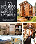 Tiny Houses Built with Recycled Mater...